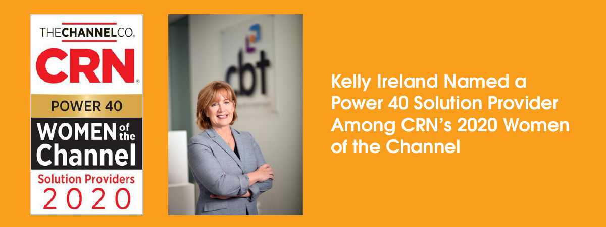 Kelly Ireland Named Power 40 Solution Provider Among CRN Women of the Channel 2020
